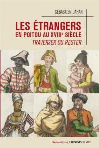 Les étrangers en Poitou au XVIIIe siècle
