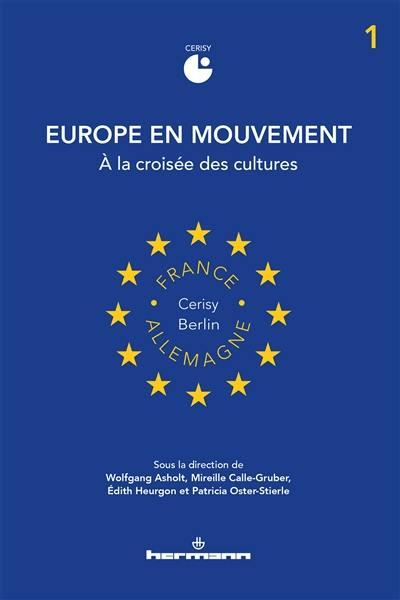 Europe en mouvement. Volume 1, A la croisée des cultures