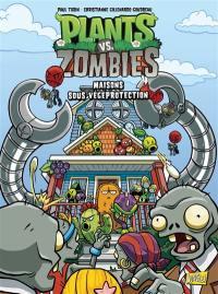 Plants vs zombies. Vol. 15. Maisons sous végéprotection