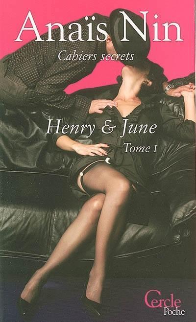 Henry et June. Volume 1,