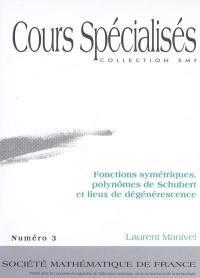 Fonctions symétriques, polynômes de Schubert et lieux de dégénérescence