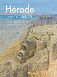 Hérode, le roi architecte