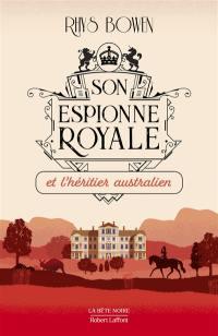 Son espionne royale. Volume 7, Son espionne royale et l'héritier australien