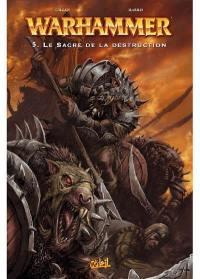 Warhammer. Vol. 5. Le sacre de la destruction