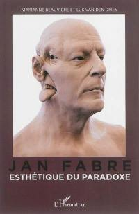 Jan Fabre, esthétique du paradoxe