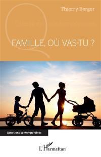 Famille, où vas-tu ?