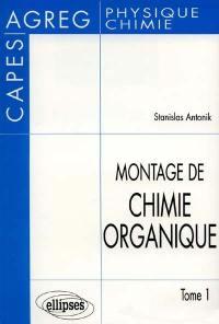 Le montage de chimie organique. Volume 1,