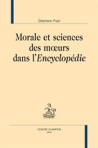 Morale et sciences des moeurs dans l'Encyclopédie