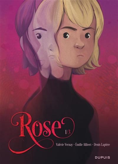 Rose. Volume 1, Double vie