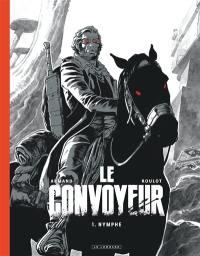Le convoyeur. Volume 1, Nymphe
