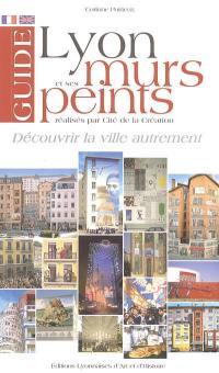 Guide de Lyon et de ses murs peints