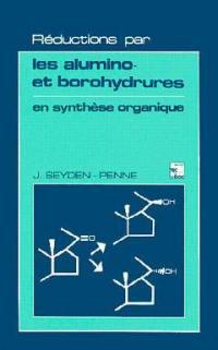 Réductions par les alumino- et borohydrures en synthèse organique