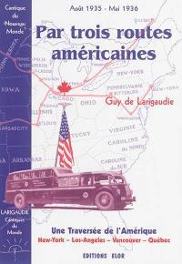 Cantiques du monde. Volume 4, Par trois routes américaines