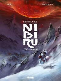 Le cycle de Nibiru. Volume 2, La fin d'un monde
