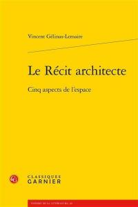Le récit architecte
