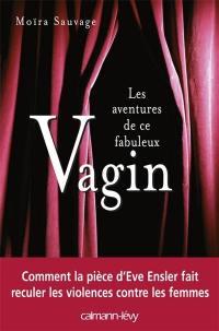 Les aventures de ce fabuleux vagin