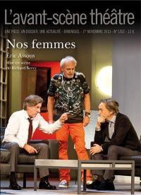 Avant-scène théâtre (L'). n° 1352, Nos femmes