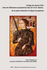 L'image de Jeanne d'Arc dans les littératures européennes des XIXe et XXe siècles