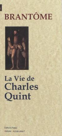 La vie de Charles Quint