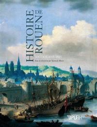 Histoire de Rouen. Volume 1, Antiquité-1815