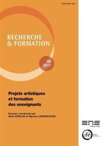 Recherche et formation. n° 86, Projets artistiques et formation des enseignants