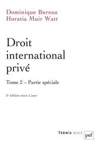 Droit international privé. Vol. 2. Partie spéciale
