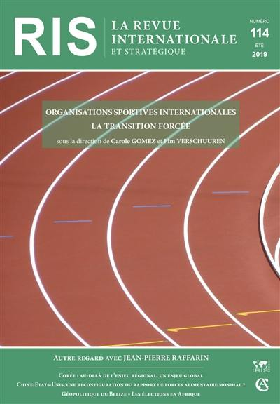 Revue internationale et stratégique. n° 114, Organisations sportives internationales