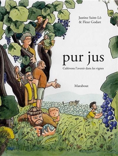 Pur jus, Cultivons l'avenir dans les vignes