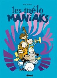 Les Mélo Maniaks. Volume 2,