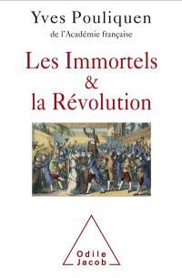 Les Immortels & la Révolution