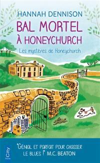 Les mystères de Honeychurch. Bal mortel à Honeychurch