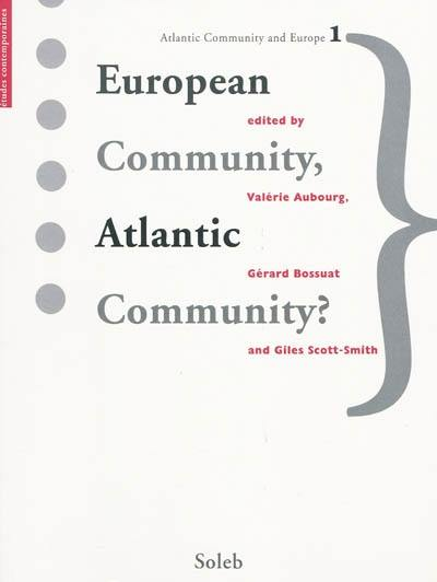 Atlantic community and Europe. Vol. 1. European community, Atlantic community ?