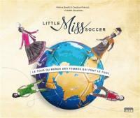 Little miss soccer : le tour du monde des femmes qui font le foot