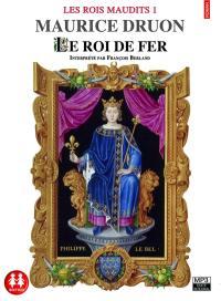 Les Rois maudits. Vol. 1. Le roi de fer