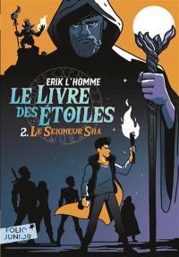 Le livre des étoiles. Volume 2, Le seigneur Sha