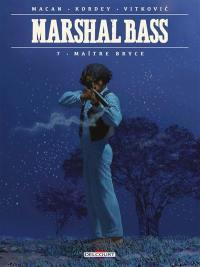 Marshal Bass. Vol. 7. Maître Bryce