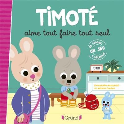 Timoté aime tout faire tout seul