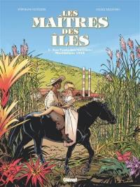 Les maîtres des îles. Volume 1, Aux vents des Antilles