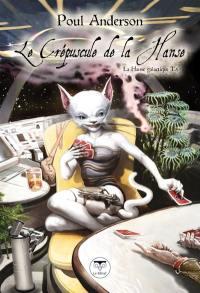 La hanse galactique. Volume 5, Le crépuscule de la hanse