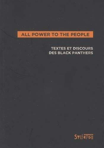 All power to the people : textes et déclarations des Black Panthers