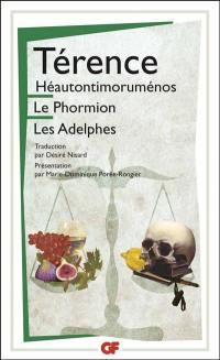 Héautontimoruménos; Le Phormion; Les Adelphes