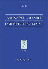 Antiochos III et les cités de l'Asie mineure occidentale