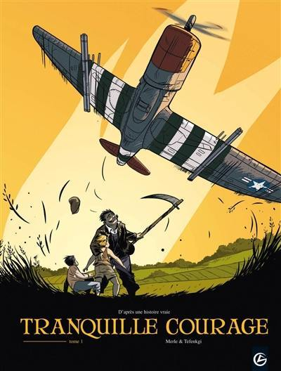 Tranquille courage. Volume 1,