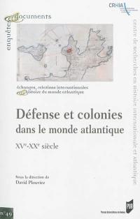 Défense et colonies dans le monde atlantique