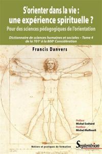 Dictionnaire de sciences humaines et sociales. Volume 4, S'orienter dans la vie