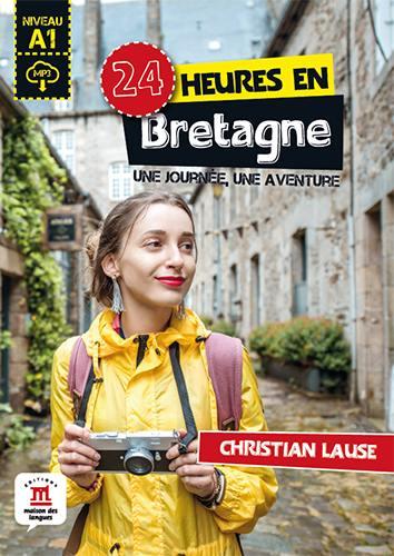 24 heures en Bretagne : une journée, une aventure : niveau A1