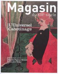 Magasin du XIXe siècle (Le). n° 9, L'universel cabotinage