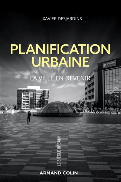 Planification urbaine : la ville en devenir