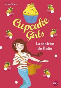 Cupcake girls. Volume 1, La rentrée de Katie