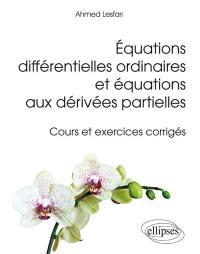 Equations différentielles ordinaires et équations aux dérivées partielles